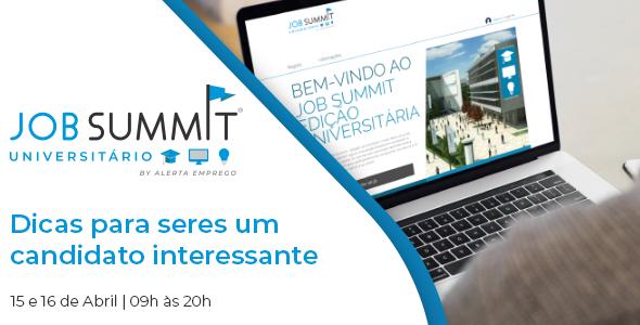 Job Summit Universitário: dicas para seres um candidato interessante